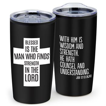 Blessed Is The Man Who Finds Strength In The Lord Teton Stainless Steel Tumbler 20-Oz.
