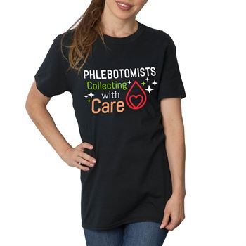 Phlebotomists: Collecting With Care T-Shirt
