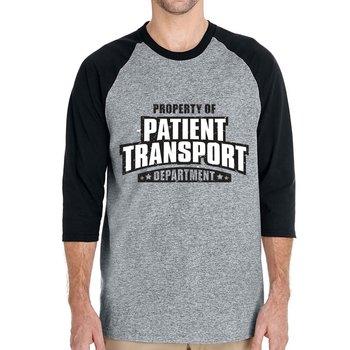 Property Of Patient Transport Department 3/4 Raglan Sleeve T-Shirt