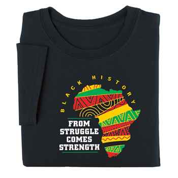 Black History: From Struggle Comes Strength Adult T-Shirt