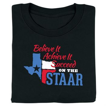 Believe It, Achieve It, Succeed On The STAAR Adult T-Shirt