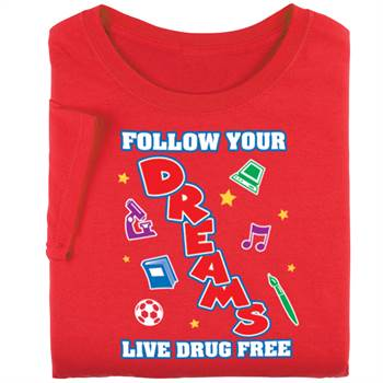 Follow Your Dreams: Live Drug Free Adult T-Shirt