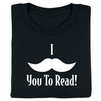 "I ""Mustache"" You To Read! Adult T-Shirt"