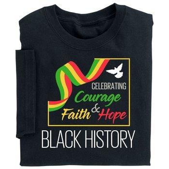Black History: Celebrating Courage, Faith & Hope Adult T-Shirt