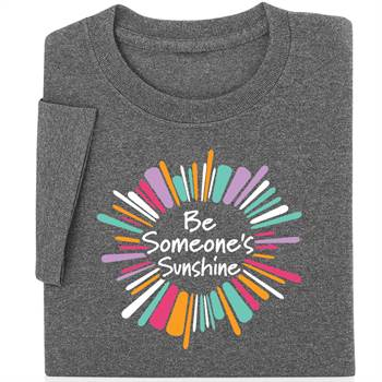 Be Someone's Sunshine Short-Sleeve Recognition T-Shirt