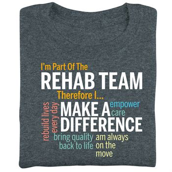 I'm Part Of The Rehab Team Therefore I... Short Sleeve Recognition T-Shirt