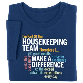 I'm Part Of The Housekeeping Team Therefore I... Recognition T-Shirt
