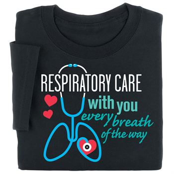 Respiratory Care: With You Every Breath Of The Way Short-Sleeve Recognition T-Shirt