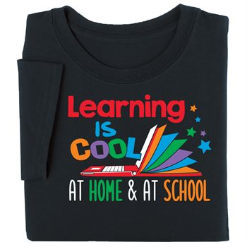 Learning is Cool At Home and School Adult T-Shirt