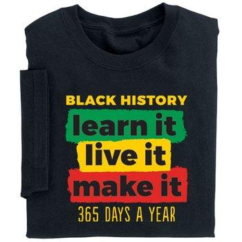 Black History: Learn It, Live It, Make It Adult T-Shirt
