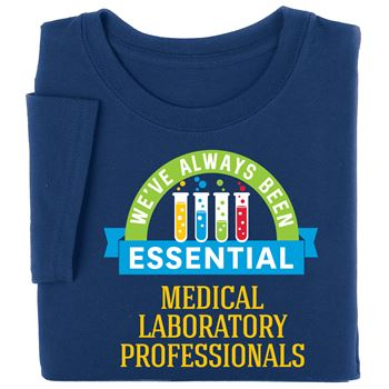 Medical  Laboratory Professionals: We've Always Been Essential Adult T-Shirt