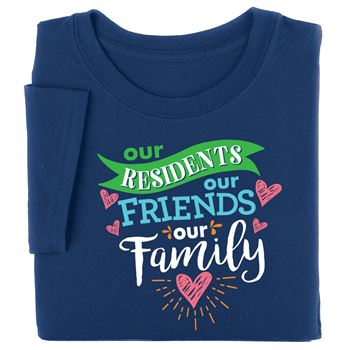Our Residents, Our Friends, Our Family Short-Sleeve Recognition T-shirt