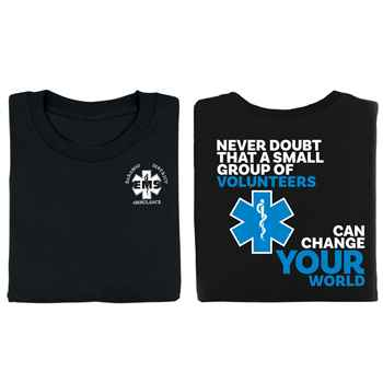 Never Doubt That A Small Group Of Volunteers...EMS Bragging Rights Short-Sleeve T-Shirt