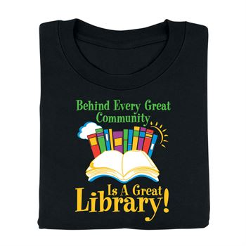 Behind Every Great Community Is A Great Library! Adult T-Shirt
