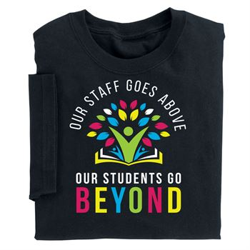 Our Staff Goes Above, Our Students Go Beyond Adult T-Shirt