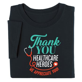Thank You Healthcare Heroes We Appreiate You! Appreciation T-Shirt