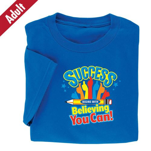 Success Begins With Believing You Can Adult T-Shirt