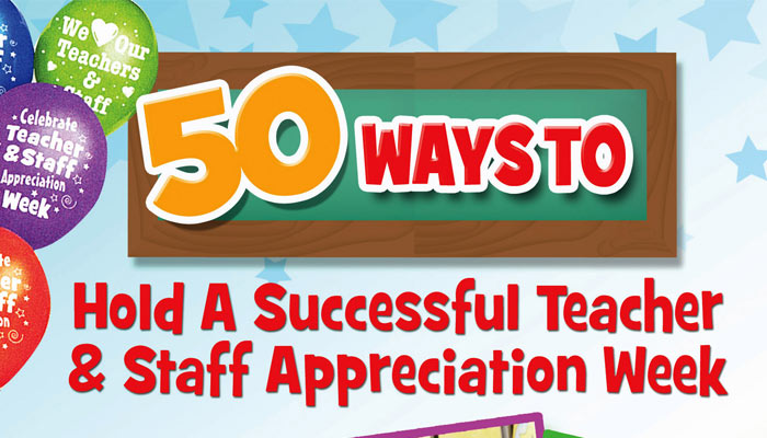 50 Ways To Hold A Successful Teacher & Staff Appreciation Week