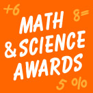 Math and Science Awards and Incentives