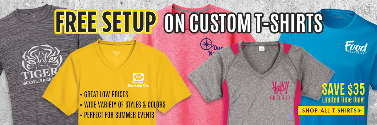 FREE Setup on Custom T-Shirts - Save $35! Limited Time Offer