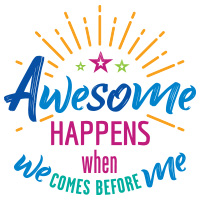 Awesome Happens Only When We Comes Before Me Theme from Positive Promotions