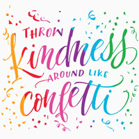 Throw Kindness Around Like Confetti Theme from Positive Promotions