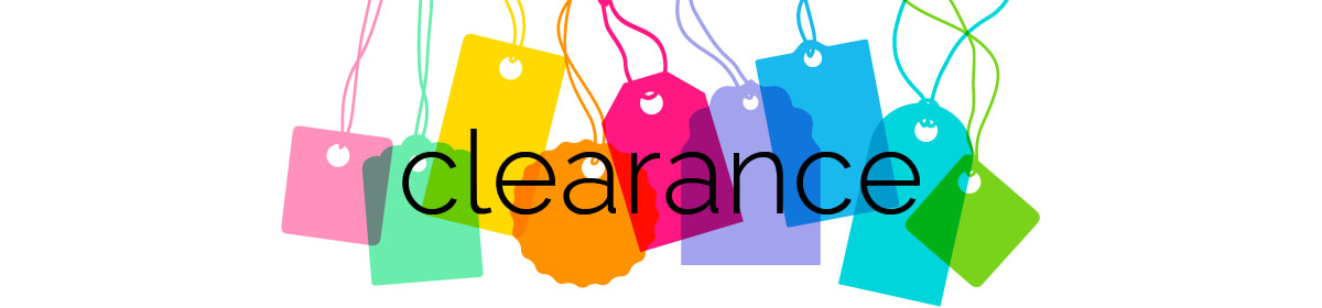 Clearance. Great products at the lowest prices