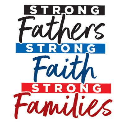 Strong Fathers Strong Faith Strong Families Theme from Positive Promotions
