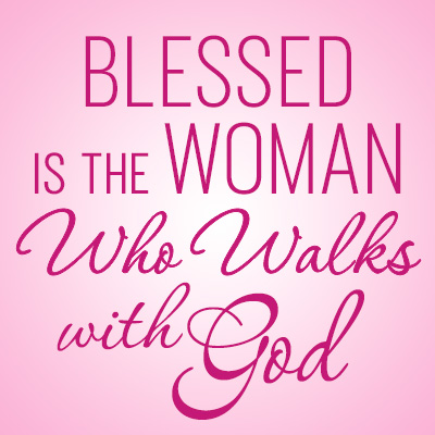 Blessed Is The Woman Who Walks With God Theme from Positive Promotions