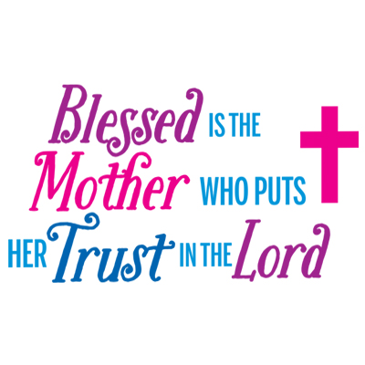 Blessed is the Mother Who Puts Her Trust In The Lord Theme from Positive Promotions