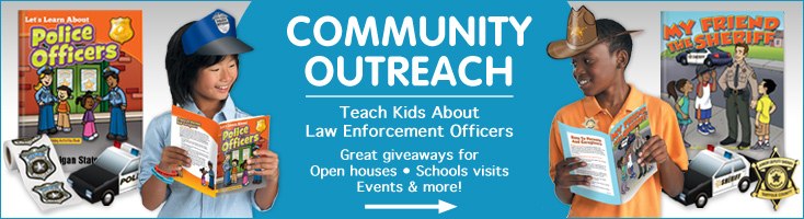 Teach kids about your law enforcement officers. Our products highlight the fact that police officers and sheriffs are our friends. Community Outreach giveaways