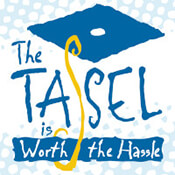 The Tassel Is Worth The Hassle Theme from Positive Promotions