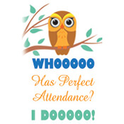 Who Has Perfect Attendance?  You Do! Theme from Positive Promotions