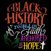 Black History Rooted In Faith Anchored In Hope Theme from Positive Promotions
