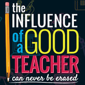 The Influence Of A Good Teacher Can Never Be Erased Theme from Positive Promotions