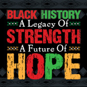 Black History A Legacy Of Strength A Future Of Hope Theme from Positive Promotions