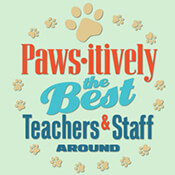 Paws-itively The Best Teachers And Staff Around Theme from Positive Promotions