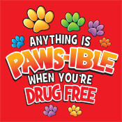 Anything Is Paws-ible When You're Drug Free Theme from Positive Promotions