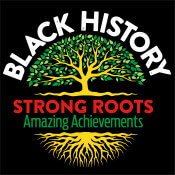 Black History Strong Roots Amazing Achievements Theme from Positive Promotions