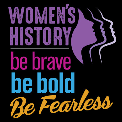 Women's History Be Brave Be Bold Be Fearless Theme from Positive Promotions