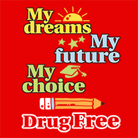 My Dreams My Future My Choice Drug Free Theme from Positive Promotions