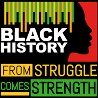 Black History From Struggle Comes Strength Theme from Positive Promotions