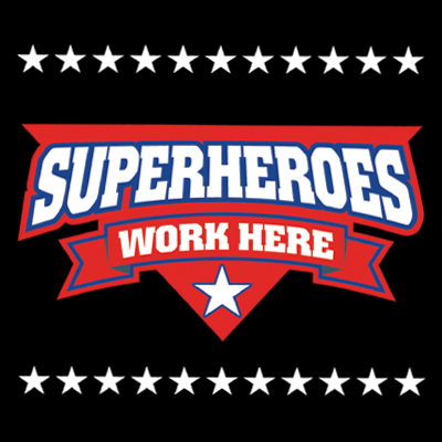 Superheroes Work Here Theme from Positive Promotions