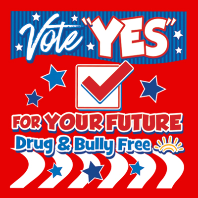 Vote Yes For Your Future Drug & Bully Free Theme from Positive Promotions