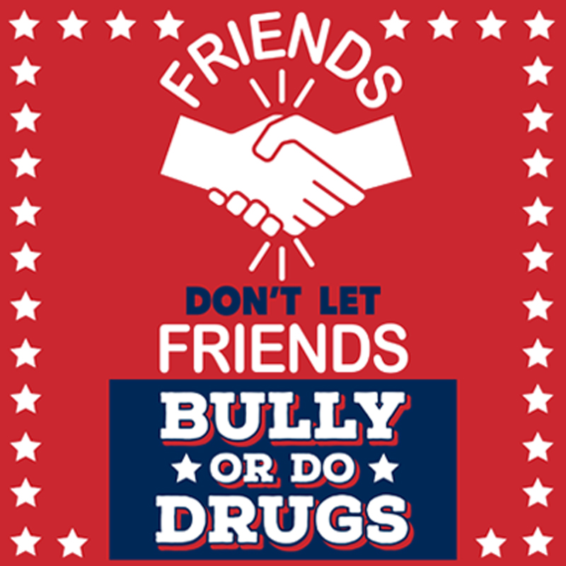 Friends Don't Let Friends Bully Or Do Drugs Theme from Positive Promotions