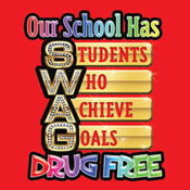Our School Has S.W.A.G Drug Free Theme from Positive Promotions
