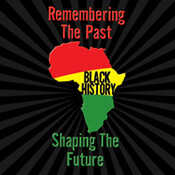 Black History Remembering The Past Shaping The Future Theme from Positive Promotions