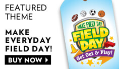 Field day featured theme products. Make Every Day Field Day: Get out and play.