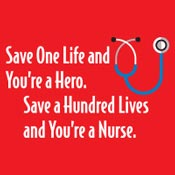 Save One Life And You're A Hero Save A Hundred Lives And You're A Nurse Theme from Positive Promotions