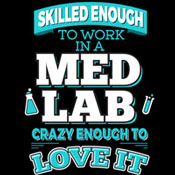 Skilled Enough To Work In A Lab Crazy Enough To Love It Theme from Positive Promotions